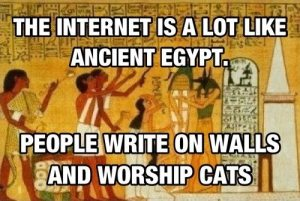 The-Internet-is-a-lot-Like-Ancient-Egypt